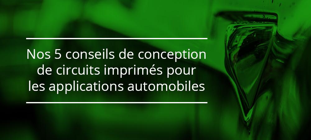 Nos 5 conseils de conception de circuits imprimés pour les applications automobiles
