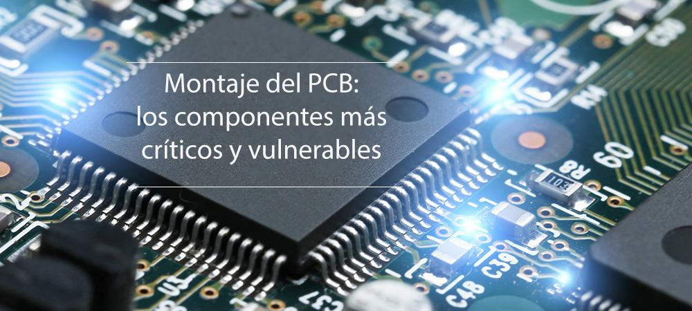 Montaje-PCB-componentes-críticos-y-vulnerables