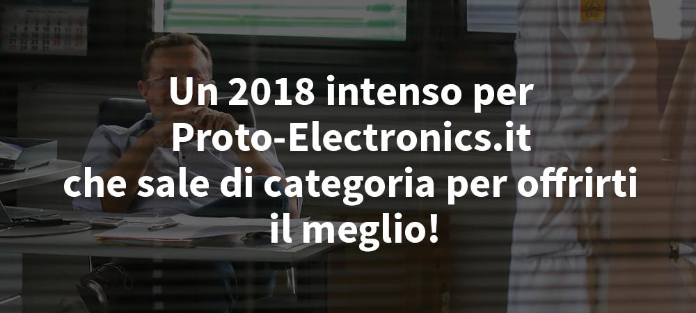 Un-2018-intenso-per-ProtoElectronique.com-che-sale-di-categoria-per-offrirti-il-meglio_ (1)
