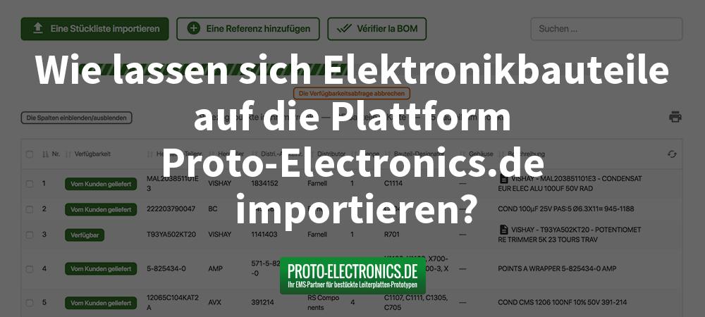 Wie-lassen-sich-Elektronikbauteile-auf-die-Plattform-Proto-Electronics.de-importieren_