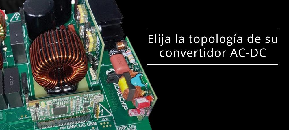 Elija la topología de su convertidor AC-DC