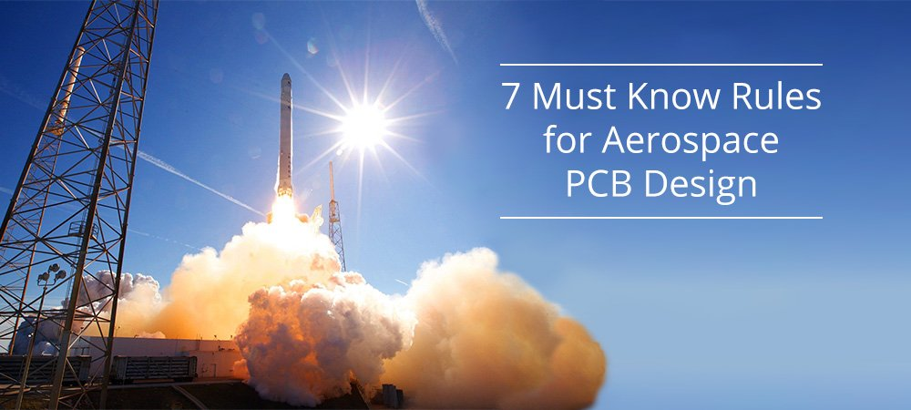 7 Must Know Rules for Aerospace PCB Design