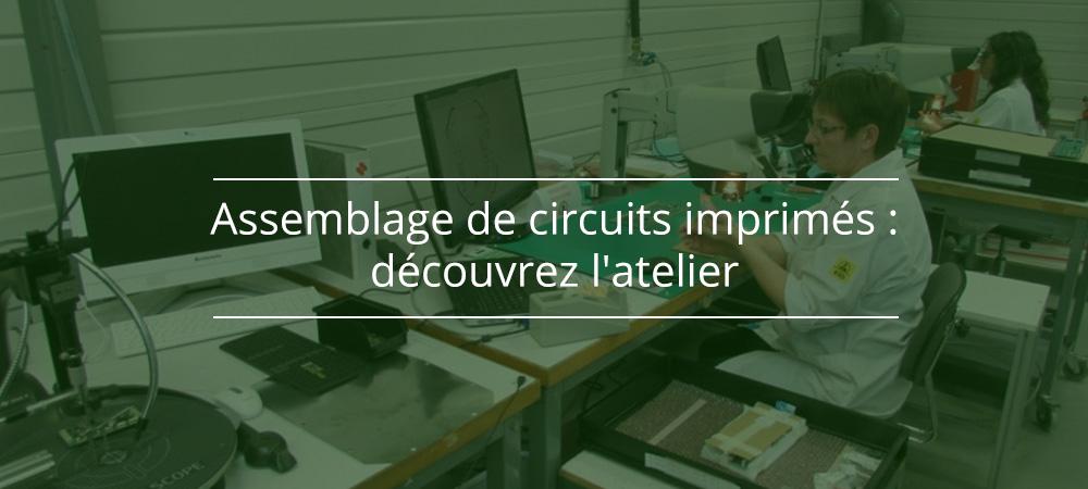 Assemblage de circuits imprimés : découvrez l'atelier