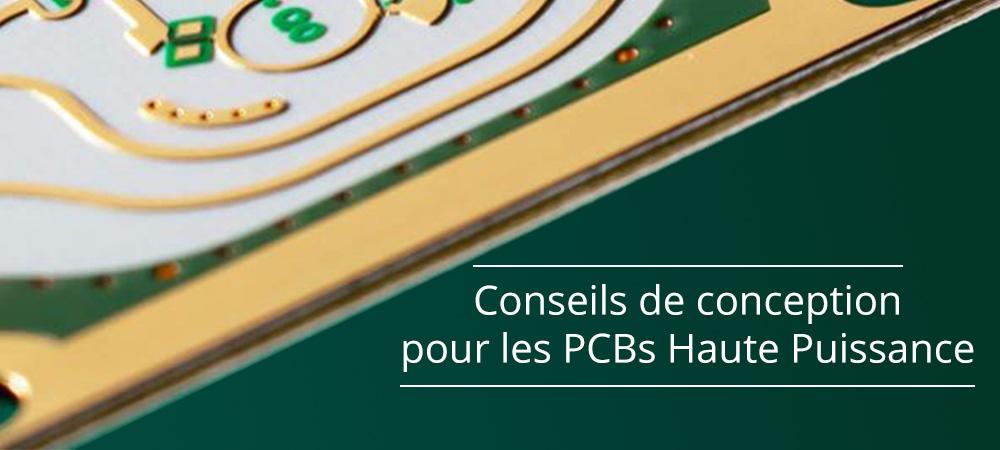 Nos conseils de conception pour les PCBs Haute Puissance (High-Power PCBs)
