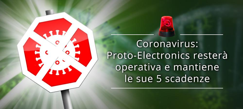 Coronavirus: Proto-Electronics resterà operativa e mantiene le sue 5 scadenze