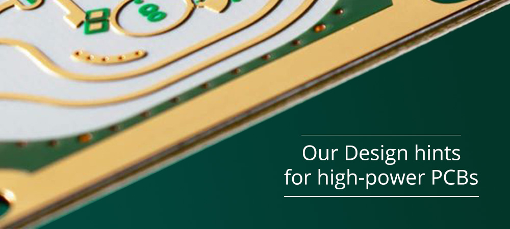 Our Design hints for high-power PCBs