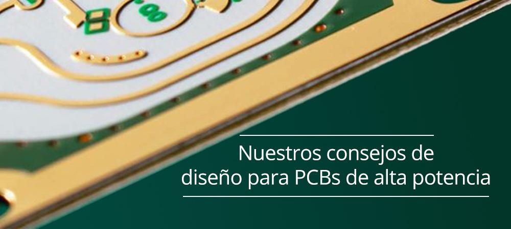 Nuestros consejos de diseño para PCBs de alta potencia (High-Power PCBs)