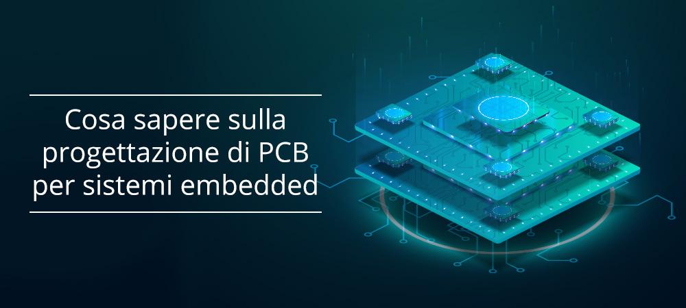 Cosa sapere sulla progettazione di PCB per sistemi embedded