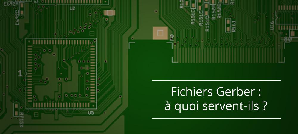 Fichiers Gerber : à quoi servent-ils et comment sont-ils utilisés par votre fabricant de PCB?