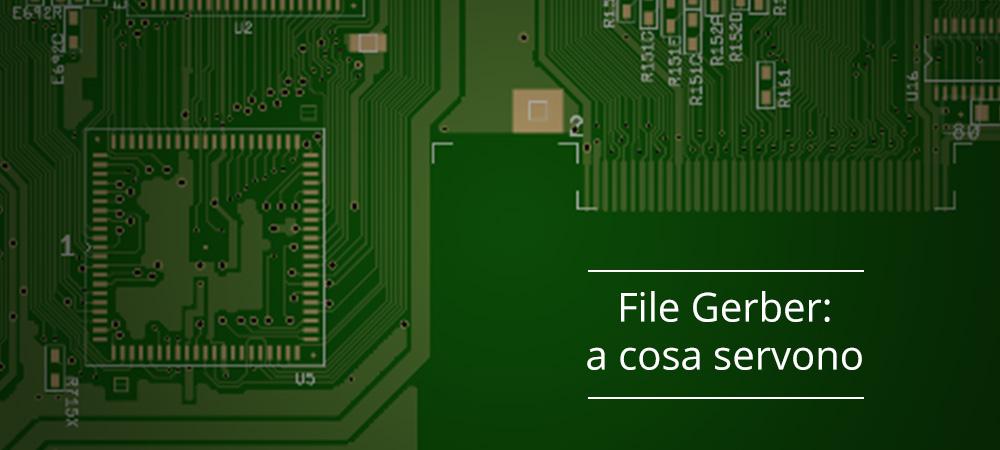 File Gerber: a cosa servono e come vengono utilizzati dal vostro fornitore di PCB ?