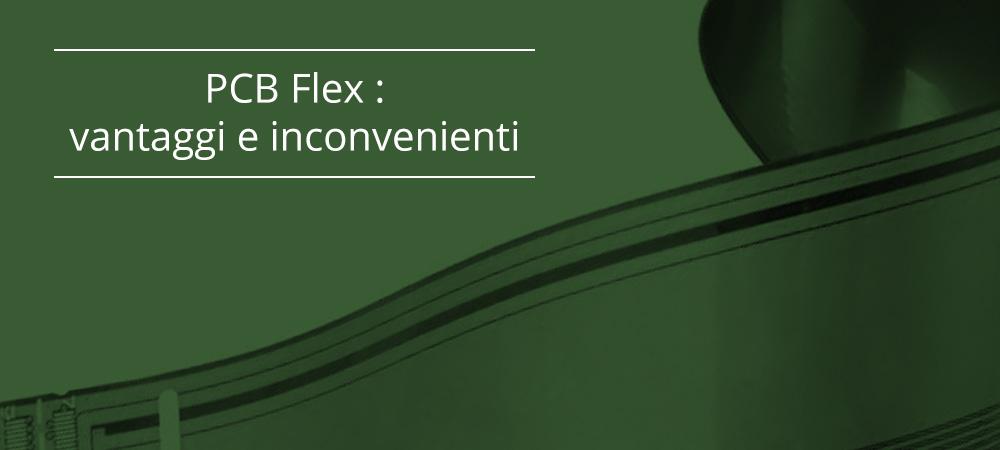 PCB Flex : Vantaggi e inconvenienti