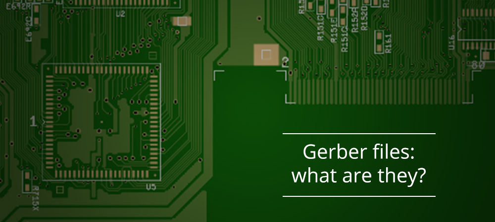 Gerber files: what are they & how are they used by your PCB manufacturer ?