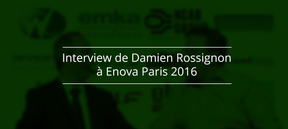 Interview de Damien Rossignon à Enova Paris 2016