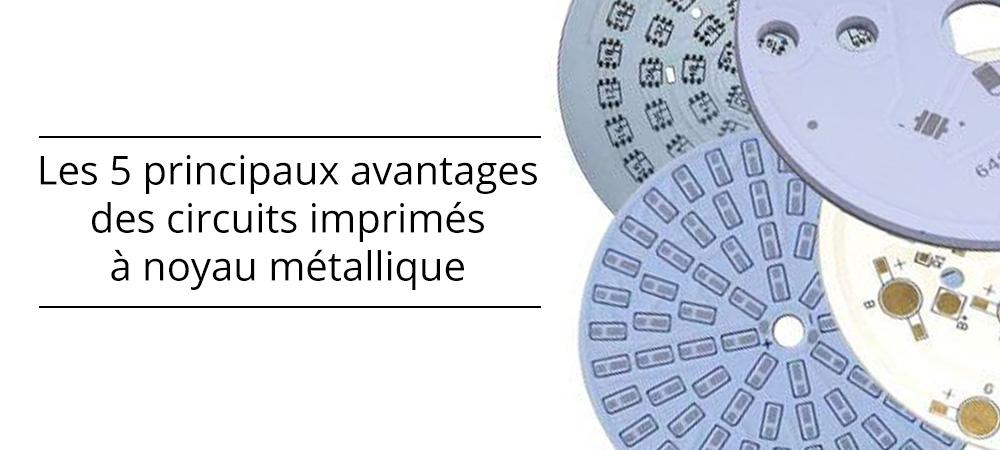 Les 5 principaux avantages des circuits imprimés à noyau métallique (Metal Core PCB)
