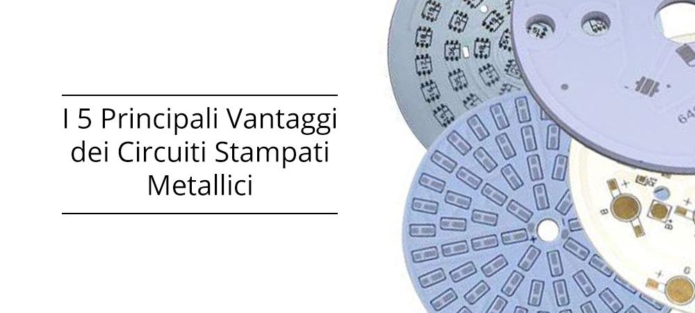 I 5 Principali Vantaggi dei Circuiti Stampati Metallici (Metal Core PCB)
