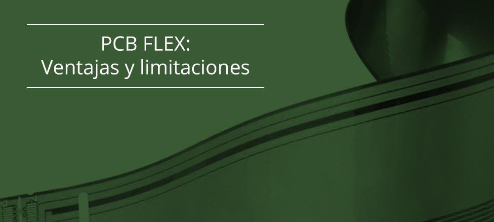 PCB FLEX: Ventajas y limitaciones