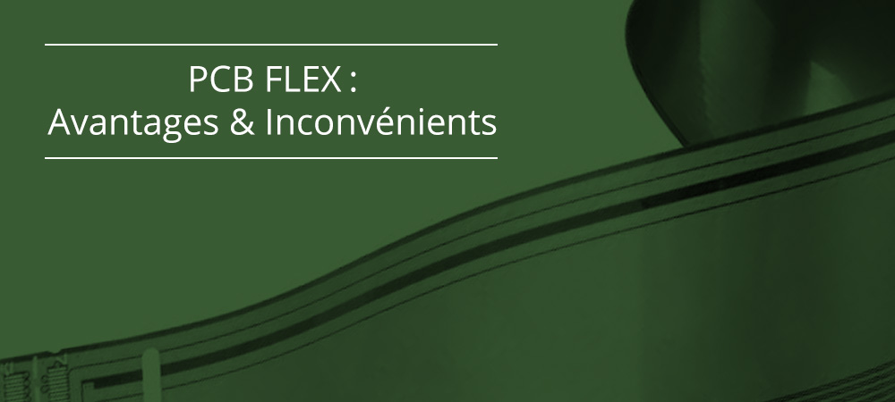 PCB FLEX: Avantages & Inconvénients