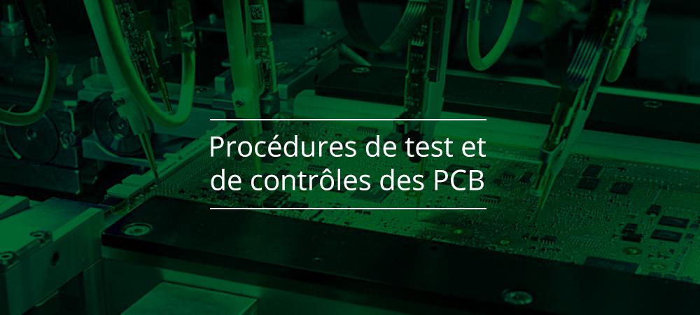 Procédures de test et de contrôles des PCB