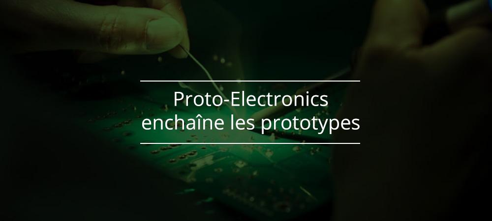 ProtoElectronique enchaîne les prototypes