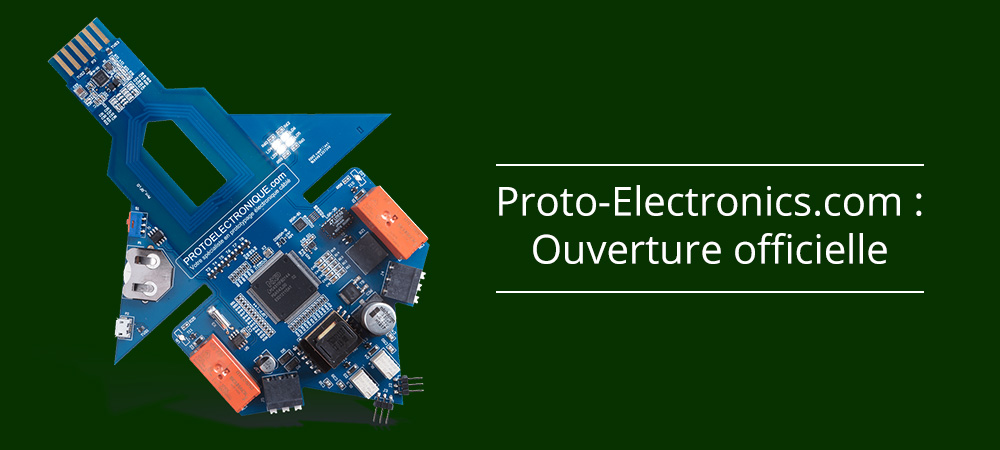 Proto-Electronics.com : Ouverture officielle