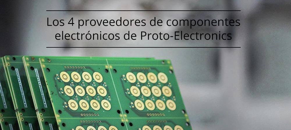 Los 4 proveedores de componentes electrónicos de Proto-Electronics