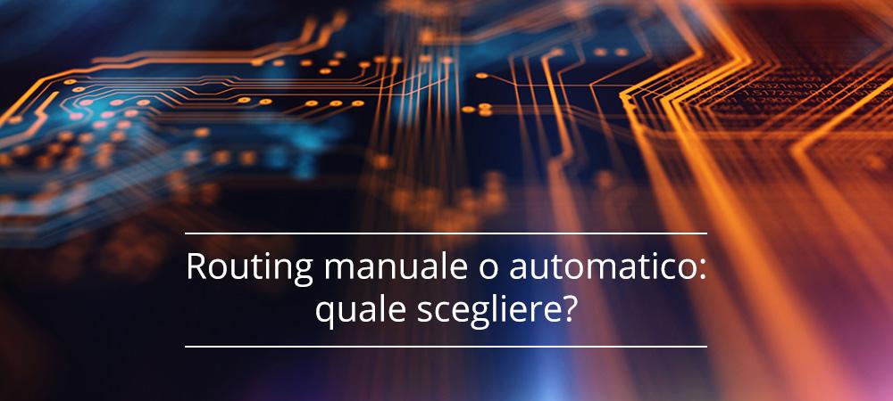 Routing manuale o automatico: quale scegliere?