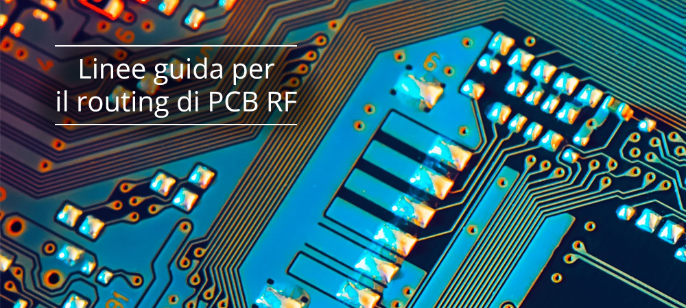 Linee guida per il routing di PCB RF