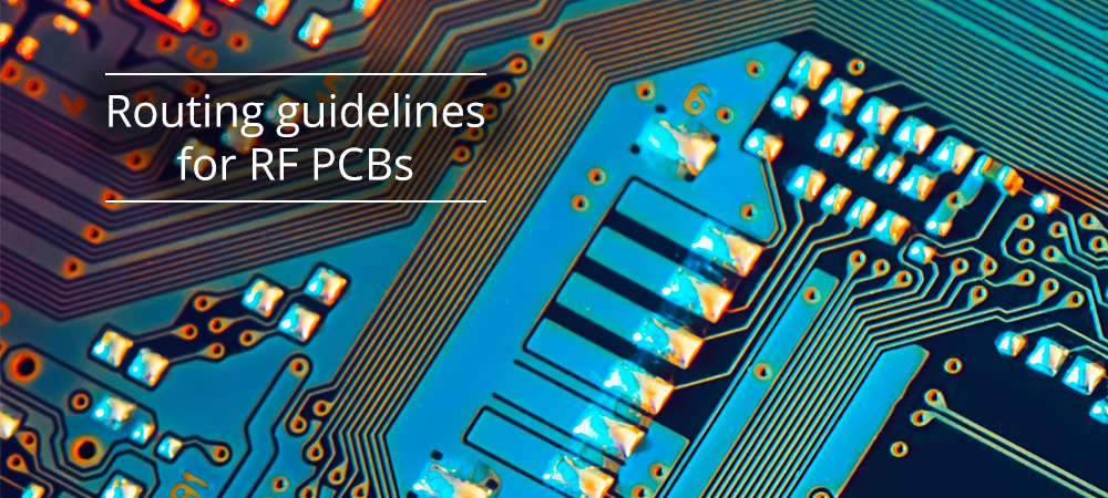 Routing guidelines for RF PCBs