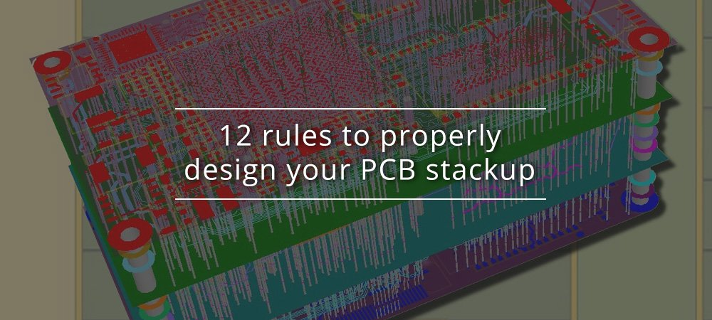 12 rules to properly design your PCB stackup