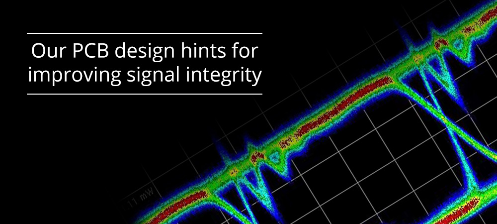 Our PCB design hints for improving signal integrity