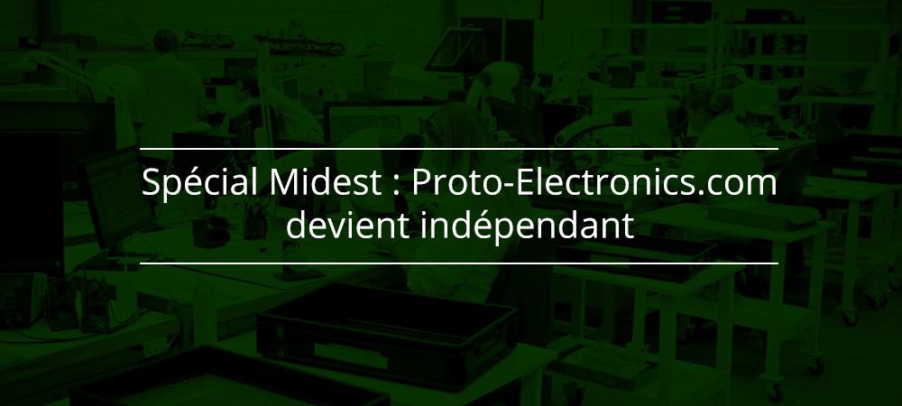 Spécial Midest : Proto-Electronics.com devient indépendant
