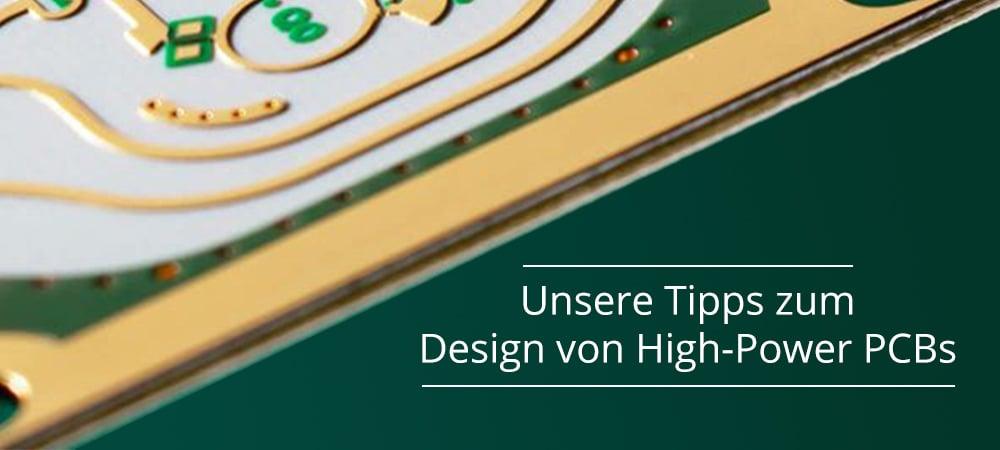 Unsere Tipps zum Design von High-Power PCBs
