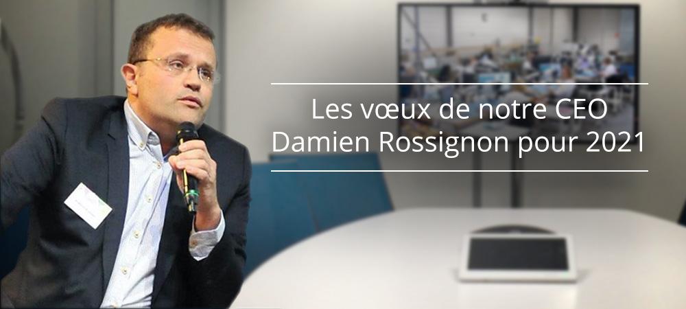 Les vœux de notre CEO Damien Rossignon pour 2021