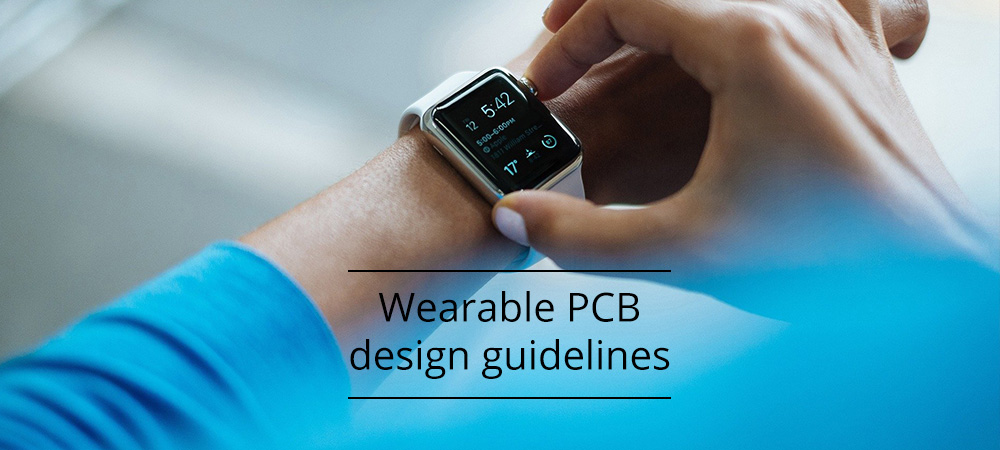 Wearable PCB design guidelines